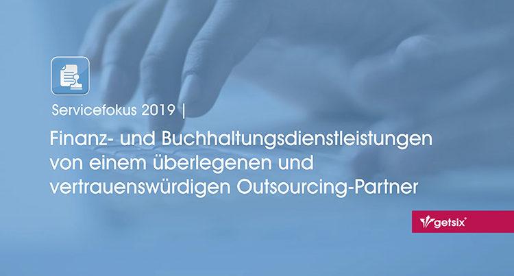 Servicefokus 2019 | Finanz- und Buchhaltungsdienstleistungen von einem überlegenen und vertrauenswürdigen Outsourcing-Partner