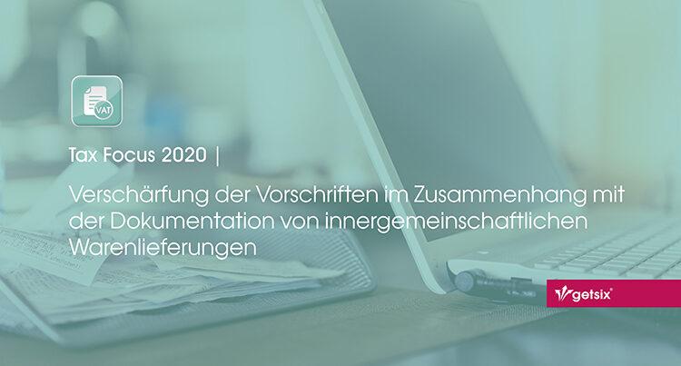 Verschärfung der Vorschriften im Zusammenhang mit der Dokumentation von innergemeinschaftlichen Warenlieferungen