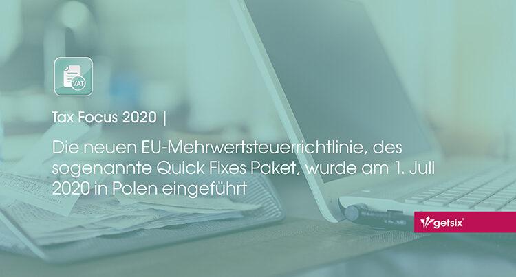 Die neuen EU-Mehrwertsteuerrichtlinie, des sogenannte Quick Fixes Paket, wurde am 1. Juli 2020 in Polen eingeführt