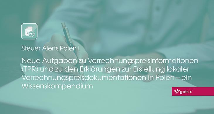 Neue Vorschriften zu Verrechnungspreisinformationen (TPR) und zu den Erklärungen zur Erstellung lokaler Verrechnungspreisdokumentationen in Polen