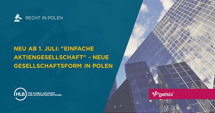 Neu ab 1. Juli: Einfache Aktiengesellschaft - Neue Gesellschaftsform in Polen